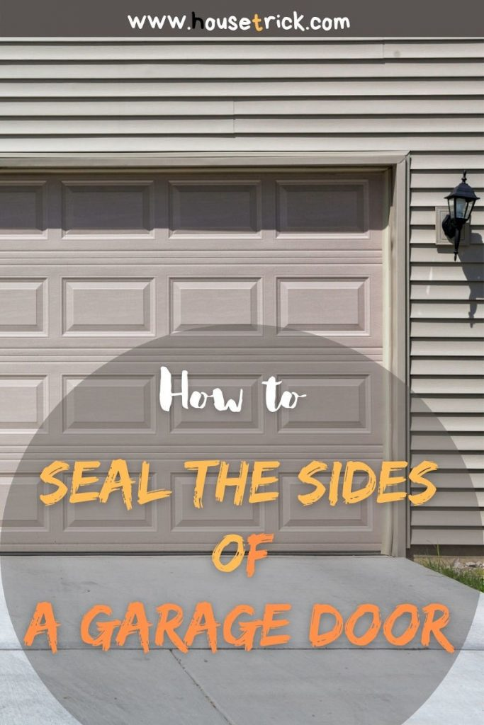 How To Seal The Sides Of A Garage Door, How To Seal Garage Door Sides